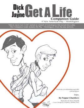 Dick & Jayne Get A Life // Play + Monologues // peppurchambers.com