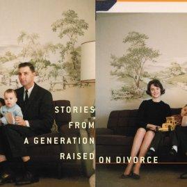 SPLIT: Stories from A Generation Raised on Divorce // Essay // Amazon